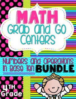 Math Grab and Go Centers: Numbers and Operations in Base Ten Bundle. 4th Grade