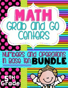 Math Grab and Go Centers: Numbers and Operations in Base Ten Bundle. 5th Grade