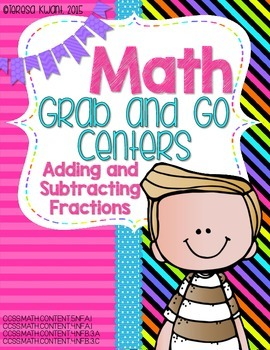 Math Grab and Go Centers:Adding and Subtracting Fractions CCSS 4th and 5th Grade