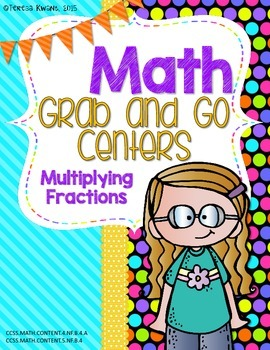 Math Grab and Go Centers:Multiplying Fractions CCSS Aligne