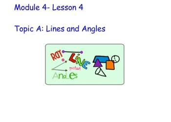 Math Grade 4 Module 4 Topic A: Lines and Angles Lesson 4
