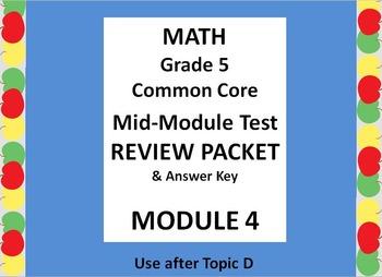 Grade 5 Math Common Core CCSS Module 4 Mid-Module Test Review Packet & Ans. Key