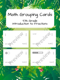 Math Grouping Cards: Introduction to Fractions (Grade 5)