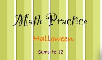 Halloween Themed Addition- Sums to 12