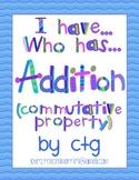 Math - I Have...Who Has...Addition (commutative property)