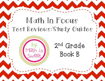 Math In Focus - 2nd Grade - Test Reviews for Book B (Ch 10-19 & EOY) BUNDLE!