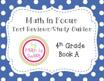 Math In Focus - 4th Grade - Test Reviews for Book A (Chapters 1-6) BUNDLE!