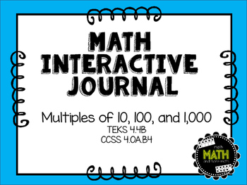 Math Interactive Journal - Multiples of 10, 100, and 1,000