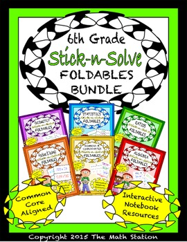 Math Interactive Notebook 6th Grade ALL YEAR FOLDABLE BUNDLE: Stick-n-Solves