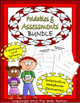 Math Interactive Notebook - Assessments & FOLDABLES Equations & Systems - 8th Gr