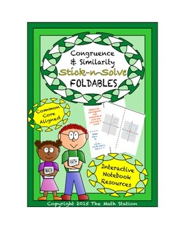 Math Interactive Notebook- Stick-N-Solve FOLDABLES Congruence & Similarity- 8th