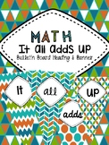 Math It all adds up Bulleting Board Heading
