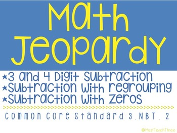 Math Jeopardy! ((2, 3 & 4 Digit Subtraction))
