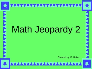 Math Jeopardy 2 Power Point Presentation
