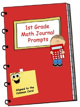 Math Journal - First Grade Math Journal Prompts Aligned to Common Core