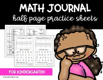 Math Journal Half Page Practice Sheets (K) *Updated!*