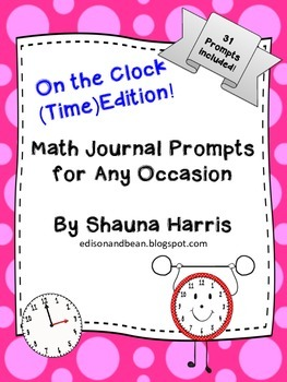Math Journal Prompts For Time (On the Clock Edition)