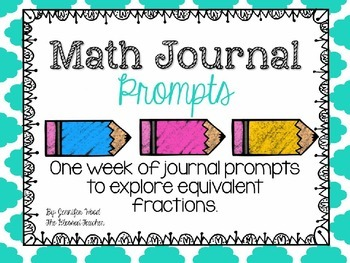 Math Journal Prompts (One Week Sample Equivalent Fractions)