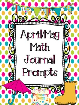 Math Journal Prompts for April and May!