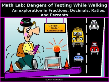 "Math Lab ""Dangers of Texting While Walking""fractions, decimals, ratios, percents"