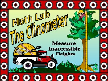 Activity Math Lab The Clinometer and Measuring Inaccessible Heights