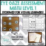 Math Level 1- Eye Gaze Assessment for Special Education +
