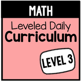 Math Leveled Daily Curriculum {LEVEL 3}