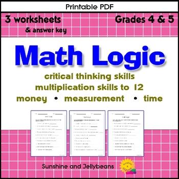 Math Logic - Critical Thinking - 3 worksheets - Fun Challenge! - Grades 4 & 5