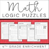 Math Logic Puzzles: 4th grade ENRICHMENT - [Digital & Printable PDF]