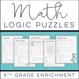 Math Logic Puzzles: 5th grade Enrichment - [Digital & Prin