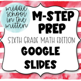 Math MSTEP Prep - 6th Grade Practice Google Slides