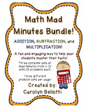 Math Mad Minutes Bundle: Addition, Subtraction, and Multiplication!