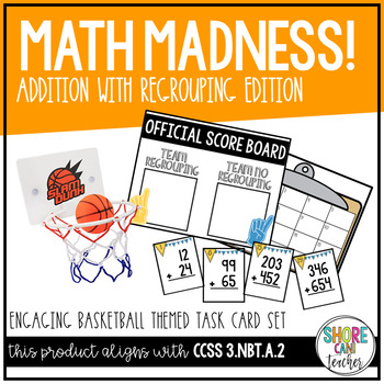Math Madness - Basketball Themed Addition with Regrouping Task Card Activity!
