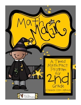 Math Magic: A Timed Math Fact Program - 2nd Grade COMMON CORE ALIGNED!