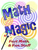 Math Magic - Fast Math & Fun Stuff