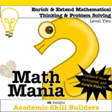 Math Mania - Extend & Enrich Critical Thinking & Problem Solving - Level 2