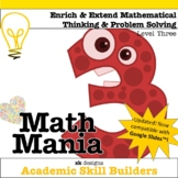 Math Mania - Extend & Enrich Critical Thinking & Problem Solving - Level 3