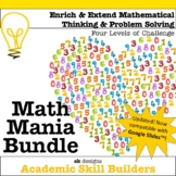 Math Mania - Extend & Enrich Critical Thinking & Problem Solving BUNDLE