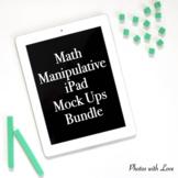 Math iPad Mock Ups/Stock Photos l Manipulative Bundle