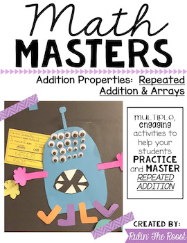 Math Masters:  Repeated Addition & Arrays with a Monster Craftivity!