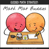 Math Mat Buddies {Visuals for Reinforcing Math Strategies}