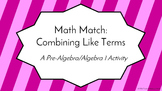 Math Match: Combining Like Terms