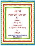 Math Match 'Em Up!  for Measurement, Money and Shapes