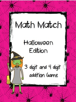 Math Match Halloween Edition 3 & 4 Digit Addition