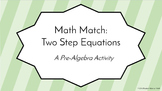 Math Match: Two Step Equations