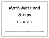 Math Mats and Strips Addition, Subtraction, Multiplication
