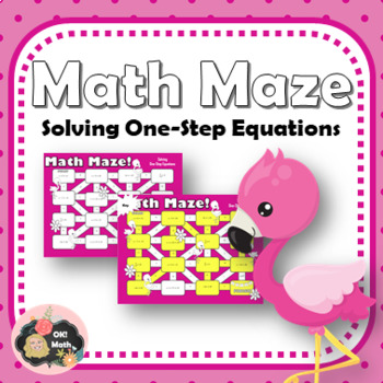 Math Maze: Solving One Step Equations