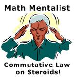 Math Mentalist - The Commutative Law on Steroids!