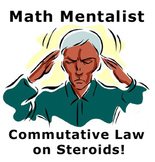 Math Mentalist - The Commutative Law on Steroids!