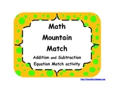 Math Mountain Match - Addition & Subtraction